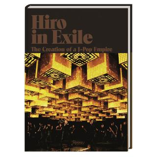Hiro in Exile The Creation of a J-Pop Empire