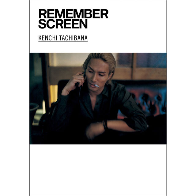 REMEMBER SCREEN/KENCHI TACHIBANA